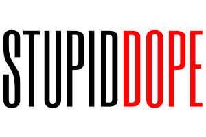 STUPID DOPE