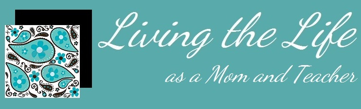 Living the Life as a Mom and Teacher