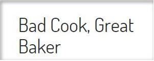 Bad Cook, Great Baker