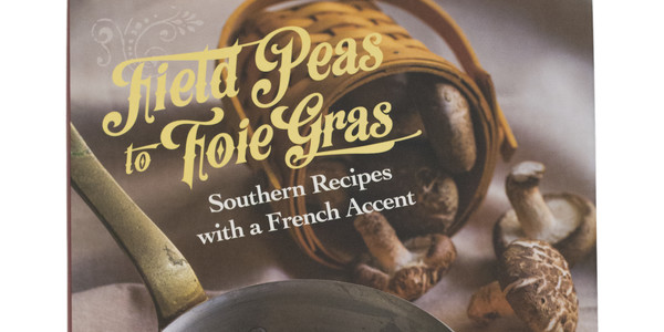 Field Peas to Foie Gras by Jennifer Hill Booker